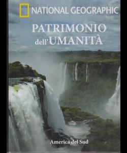 National Geographic - Pèatrimonio dell'umanità - America del Sud - n. 19 - settimanale - 23/1/2019 - copertina rigida