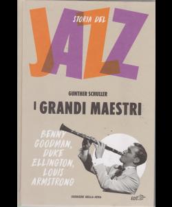 Storia Del Jazz - Gunther Schuller - I grandi maestri  - n. 3 - settimanale