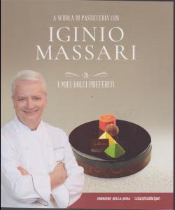 A scuola di pasticceria con Iginio Massari - n. 20 - i miei dolci preferiti - settimanale