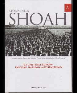 Storia della Shoah - n. 2 - La crisi dell'Europa: fascismi, nazismo, antisemitismo - settimanale