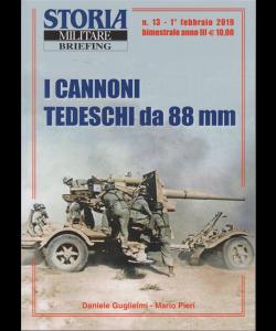 Storia Militar.Briefing - n. 13 - 1° febbraio 2019 - trimestrale - I cannoni tedeschi da 88 mm