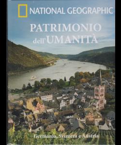 Patrimonio Dell'umanità - National Geographic - Germania, Svizzera e Austria - n. 21 - 6/2/2019 - settimanale