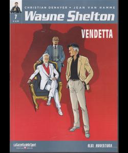 Albi Avventura - Wayne Shelton 7 - Vendetta - settimanale