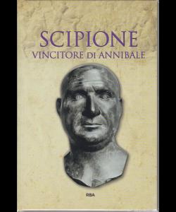Gli episodi decisivi - Grecia e Roma - Scipione vincitore di Annibale - n. 20 - settimanale - 8/2/2019 -