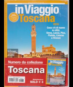 In Viaggio  - Toscana - n. 228 - settembre 2016 -
