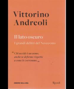 Vittorino Andreoli - n. 11- Il lato oscuro - I grandi delitti del Novecento - settimanale
