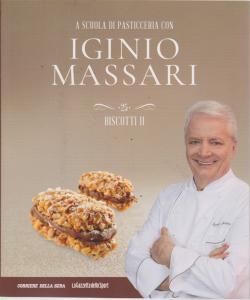 A scuola di pasticceria con Iginio Massari n. 25 - biscotti II - Settimanale
