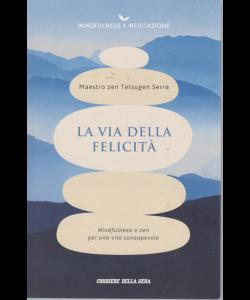 Mindfulness & Meditazione - La via della felicità - Maestro zen Ttsugen Serra - n. 1 - settimanale