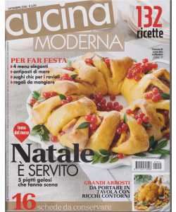 Cucina Moderna - n. 12 - mensile - dicembre 2019 - 132 ricette