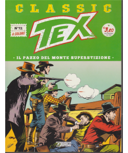 Tex Classic - Il Pazzo Del Monte superstizione - n. 72 - quattordicinale - 22 novembre 2019 -