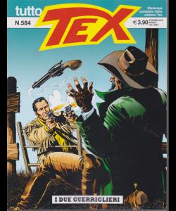 Tutto Tex - I due Guerriglieri - n. 584 - dicembre 2019 - mensile