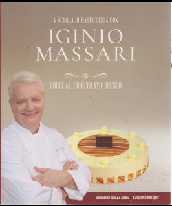 A scuola di pasticceria con Iginio Massari n. 26 - Dolci al cioccolato bianco - settimanale -