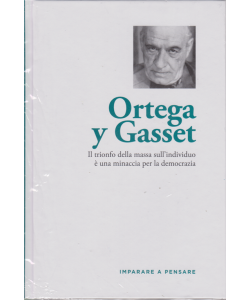 Imparare a pensare - Ortega y Gasset - n. 45 - settimanale - 29/11/2019 - copertina rigida
