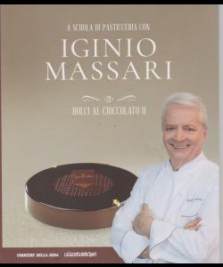 A scuola di pasticceria con Iginio Massari - n. 21 - dolci al cioccolato - settimanale