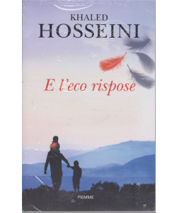 I libri di Sorrisi - Khaled Hosseini - E l'eco rispose - n. 3 - settimanale - 17/12/2019