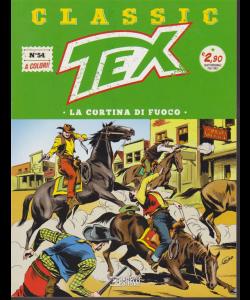 Tex Classic - La Cortina Di Fuoco - n. 54 - quattordicinale - 15 marzo 2019