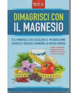 Salute naturale extra - Dimagrisci con il magnesio - n. 128 - gennaio 2020 -