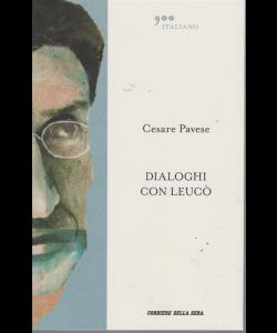 Cesare Pavese - Dialoghi Con Leuco' - 900 italiano - n. 1 - settimanale -