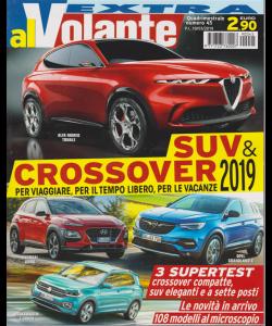 Al Volante Extra - Suv & Crossover 2019 - n. 45 - quadrimestrale - 19/3/2019