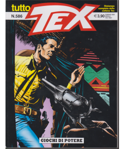 Tutto Tex - n. 586 - mensile - febbraio 2020 - Giochi di potere -