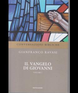 Conversazioni bibliche con Gianfranco Ravasi - Il Vangelo di Giovanni - volume 1 - n.6 - settimanale