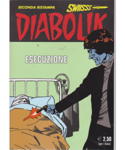 Diabolik Swiisss - Ii Ristampa - Esecuzione - n. 298 - mensile - 20/3/2019
