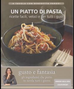 A tavola con Benedetta Parodi - Un piatto di pasta - Ricette facili, veloci e per tutti i gusti - n. 2 - settimanale -