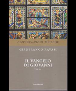 Conversazioni bibliche con Gianfranco Ravasi - Il Vangelo di Giovanni - volume 2 - n. 7 - settimanale