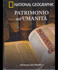 National Geographic - Patrimonio dell'umanità - Memoria del Mondo I - Europa - n. 27 - 20/3/2019 - settimanale