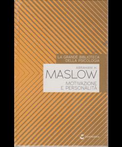La grande biblioteca della psicologia - Motivazione e personalità di Abraham H. Maslow - n. 7 - settimanale - 20/2/2020 - copertina rigida