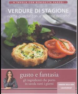 A tavola con Bnedetta Parodi - Verdure di stagione - n. 4 -  settimanale
