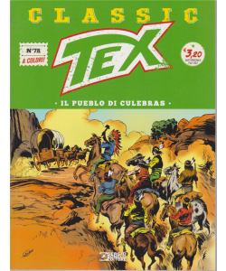 Tex Classic - Il Pueblo Di Culebras - n. 78 - quattrodicinale - 28 febbraio 2020