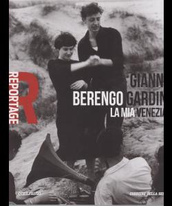 Reportage - Gianni Berengo Gardin - La mia Venezia - n. 4 - settimanale -