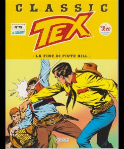 Tex Classic - La fine di Piute Bill - n. 79 - quattordicinale - 13 marzo 2020