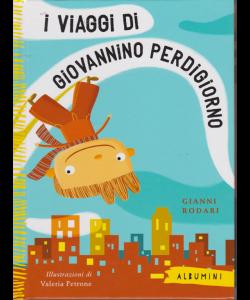 Albumini - I Viaggi di Giovannino Perdigiorno - di Gianni Rodari - n. 4 - settimanale - copertina rigida