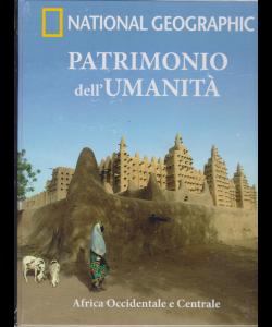 National Geographic - Patrimonio dell'Umanità - Africa Occidentale e Centrale - n. 22 - 13/2/2019 - settimanale