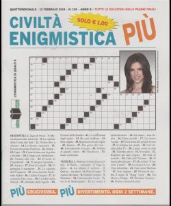 Civilta' Enigmistica più - n. 134 - quattordicinale - 13 febbraio 2019 -