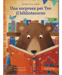 Albumini - Una sorpresa per Teo il bibliotecorso - di Martina Corsi - n. 6 - settimanale - copertina rigida