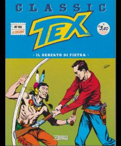 Tex Classic - Il deserto di pietra - n. 80 - quattordicinale - 27 marzo 2020