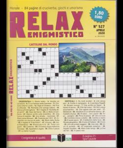 Relax - Enigmistico - n. 527 - aprile 2020 - mensile