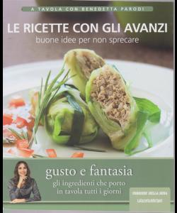 A tavola con Benedetta Parodi - Le ricette con gli avanzi - n. 9 - settimanale -