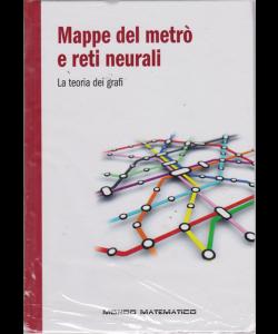 Il mondo matematico - Mappe del metrò e reti neurali - n. 10 - settimanale - 29/3/2019-
