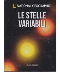 Atlante Del Cosmo - Le Stelle Variabili - National Geographic - n. 31 - quindicinale - 29/3/2019