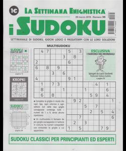 La settimana enigmistica . I Sudoku - n. 36 - 28 marzo 2019 - settimanale