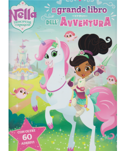 """Centauria Kids Nella - """"Nella"""" Principessa coraggiosa - Il grande libro dell'avventura - n. 2 - bimestrale -"""
