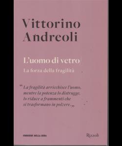 Vittorino Andreoli - L'uomo di vetro - La forza della fragilità - n. 14 - settimanale