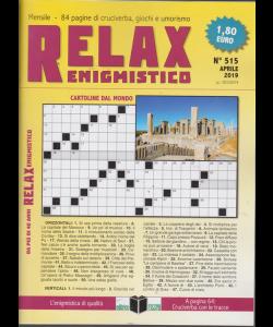 Relax - Enigmistico - n. 515 - mensile - aprile 2019 -