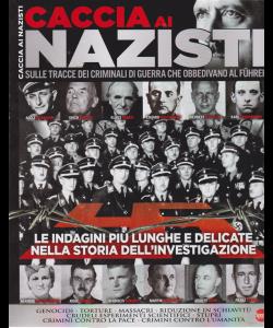 Guerre E Guerrieri SpECIALE MEGA - Caccia ai nazisti - n. 3 - bimestrale - aprile - maggio 2019 -
