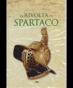 Gli episodi decisivi - Grecia e Roma - La rivolta di Spartaco - n. 27 - settimanale - 29/3/2019