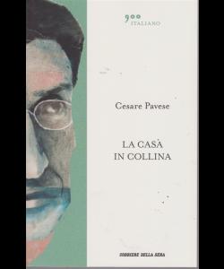 Cesare Pavese - La Casa In Collina - '900 italiano - n. 3 - settimanale -